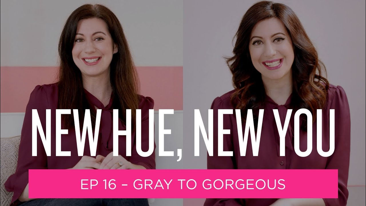 New You, New Hue: From Gray To Gorgeous