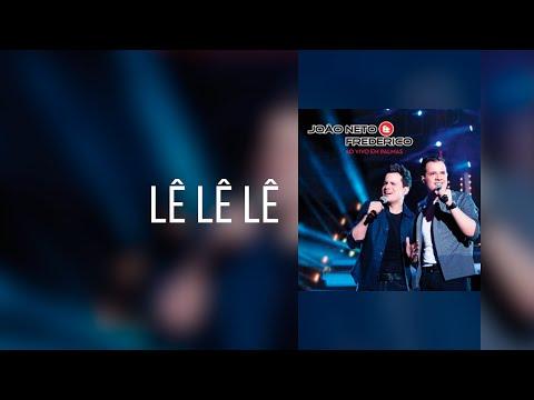 João Neto e Frederico - Lê Lê Lê (Ao Vivo em Palmas)