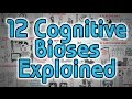 12 Cognitive Biases Explained - How to T