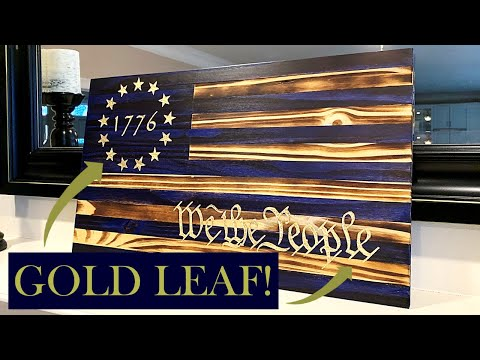 One Of A Kind Wooden Flag, Gold Leaf, 1776 Betsy Ross, We The People, American Flag