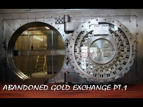 ABANDONED federal gold exchange BANK ( FOUND VAULT ) PART 1