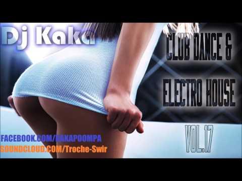 ✪DJ Kaka✪ - ♫Club Dance & Electro House Vol.17♫
