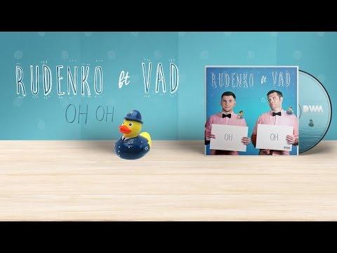 текст песни oh. Leonid Rudenko feat. VAD - Oh Oh скачать песню песню