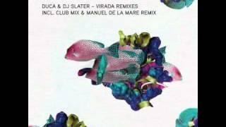 Duca & DJ Slater - Virada Remixes (Manuel De La Mare)