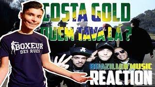 REACTION TO BRAZILIAN RAP - COSTA GOLD - QUEM TAVA LÁ? (Réação)