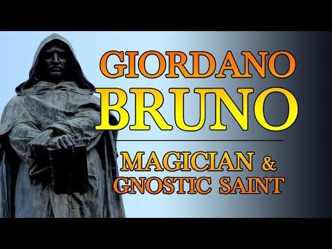 Giordano Bruno: Magician & Gnostic Saint