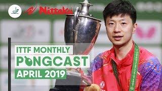 Nittaku ITTF Monthly Pongcast   April 2019