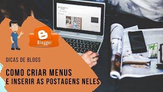 Como criar Menus e colocar postagens dentro das páginas no Blogger