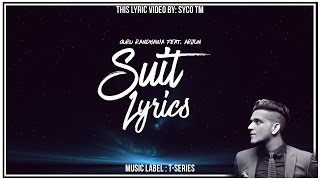 Suit | Lyrics | Guru Randhawa Feat. Arjun | Syco TM