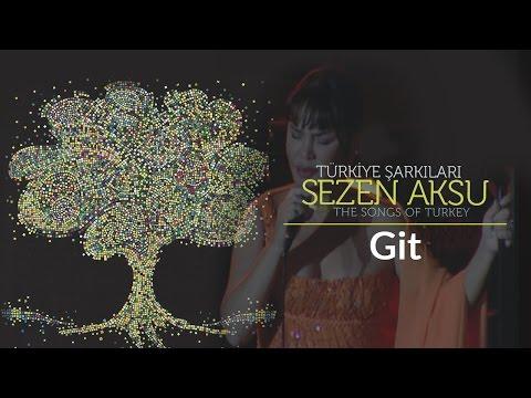 Sezen Aksu - Git | Türkiye Şarkıları - The Songs of Turkey (Live)