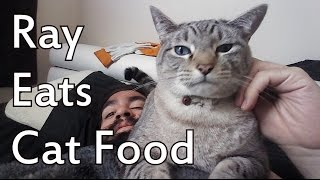 Ray eats Cat Food