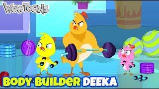 Eena Meena Deeka | Body Builder Deeka Gags - 05 | Funny Cartoons for Kids | Wow Toons