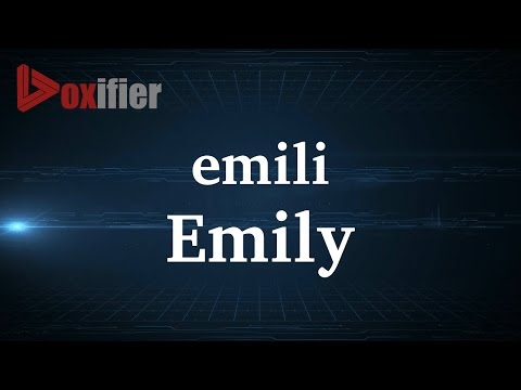How to Pronunce Emily in French - Voxifier.com