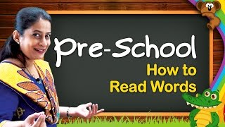 How To Read Words | Kindergarten Learning Videos For Kids | Pre School Educational Videos