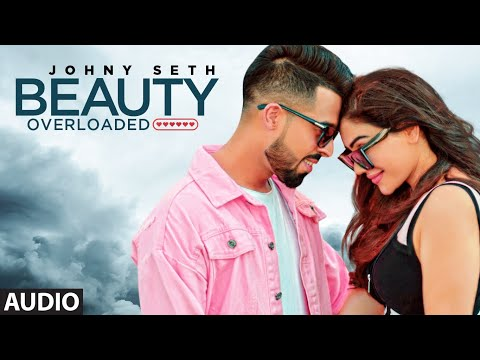 Beauty Overloaded (Full Audio Song) Johny Seth Ft Kangana Sharma | Latest Punjabi Songs