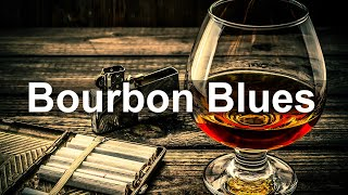 Bourbon Blues - Slow Whiskey Blues Music to Relax - The Best of Blues Rock