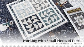 How to Work with Small Pieces of Fabric and make Tiny Half Square Triangles by Lisa Bongean