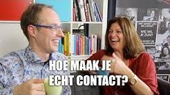 Hoe maak je echt contact?