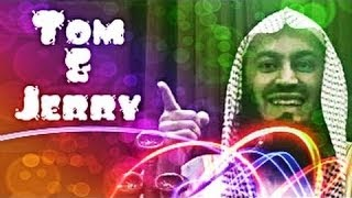 Tom & Jerry - (FUNNY) - Mufti Menk - Thumbnail