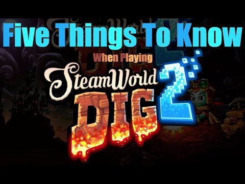 Five Things To Know When Playing SteamWorld Dig 2  