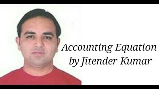 Accounting equation- accounting equation for class xi- by jitender kumar
