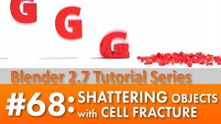 Blender 2.7 Tutorial #68: Shattering Objects with Cell Fracture #b3d