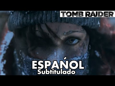 Rise of The Tomb Raider Trailer #2 Subtitulado al Español