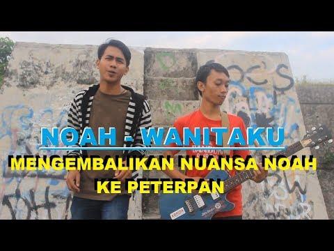 Download Download Lagu Noah Wanitaku Original Mp3 Dan Mp4 Teranyar