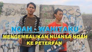 NOAH - WANITAKU (M/V cover)