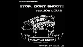 STOP   DONT SHOOT!!