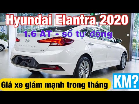 Hyundai Elantra 2020 1.6 AT | Giá xe giảm mạnh trong tháng