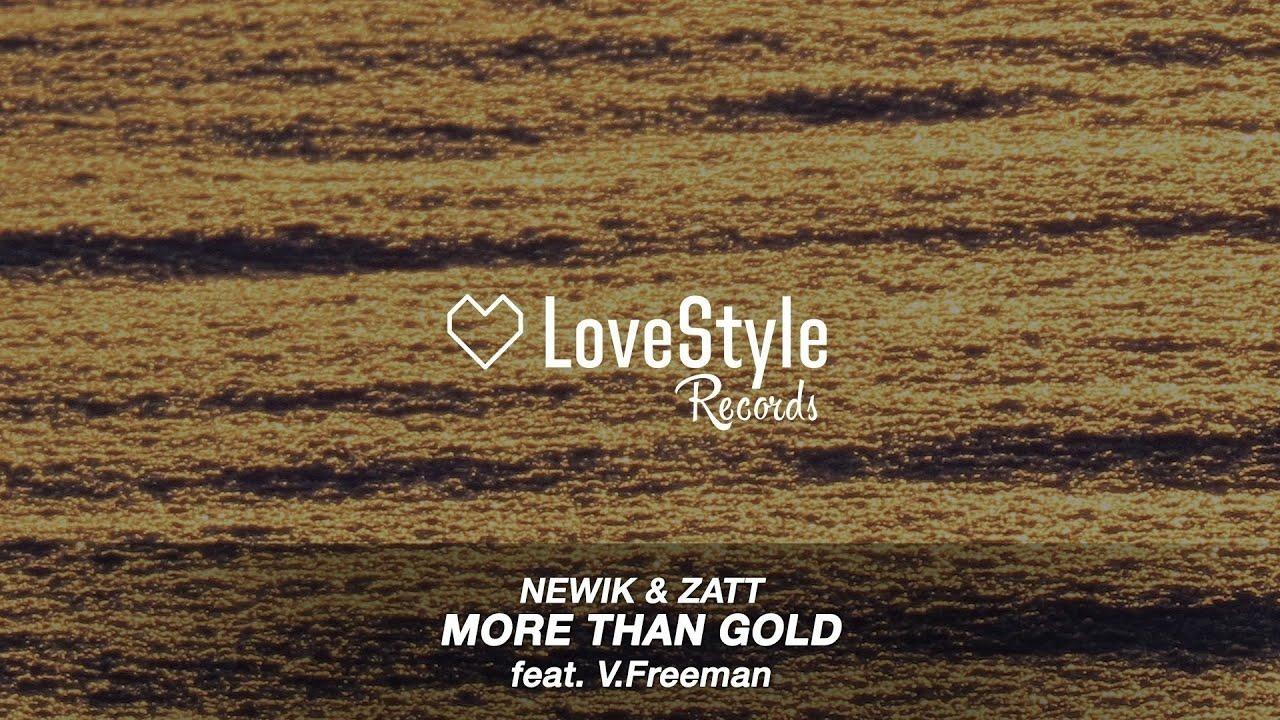 Download Newik & Zatt feat. V. Freeman - More Than Gold (Radio Mix) LoveStyle Records