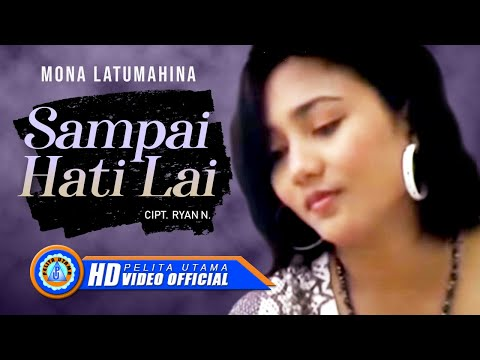 Mona Latumahina - Sampai Hati Lai (Official Music Video)