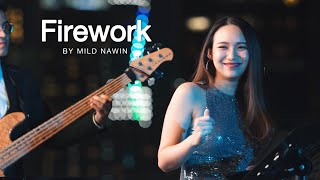 Countdown Session : Firework (Katy Perry) By Mild Nawin Live At New Year's Eve Party
