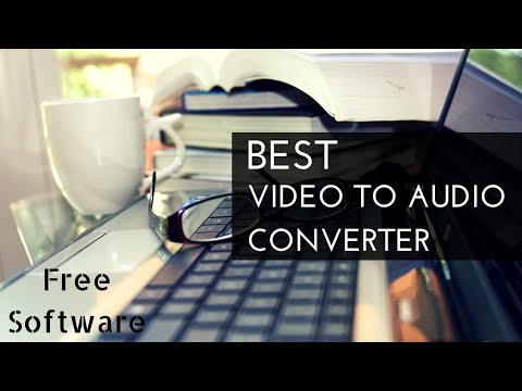 Best Video To Audio Convertor Software Free Download | MP4 To MP3 Software - 2018