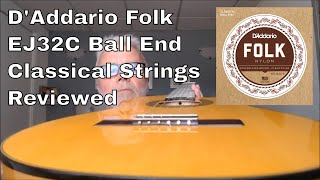 D'Addario EJ32C Folk Ball End Nylon Guitar Strings Review