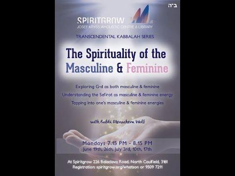 Transcendental Kabbalah - The Spirituality of the Masculine & Feminine -Week 1 - 19/06/2017