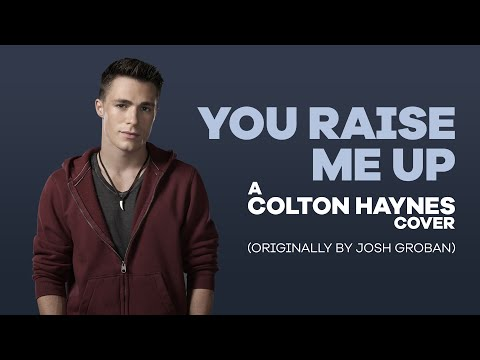 Your Raise Me Up - Colton Haynes [Full Song]