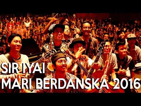 SIR IYAI - KOTA BANDUNG & TENTANG SENJA  (LIVE MARI BERDANSKA 2016 HD)