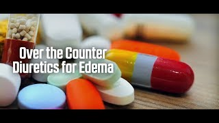 Over the Counter Diuretics for Edema