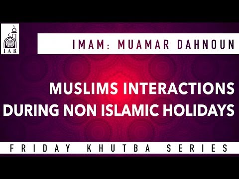 Muslims Interactions During Non Islamic Holidays