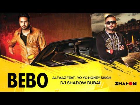 Alfaaz Ft Yo Yo Honey Singh | Bebo | DJ Shadow Dubai Remix