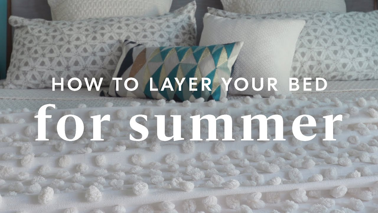 How To Lighten Layer Your Bed For Summer Youtube