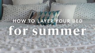 How To Lighten + Layer Your Bed For Summer