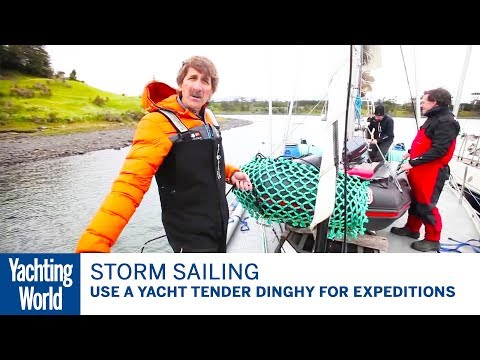 How to use a yacht tender dinghy for expeditions – Skip Novak's Storm Sailing | Yachting World