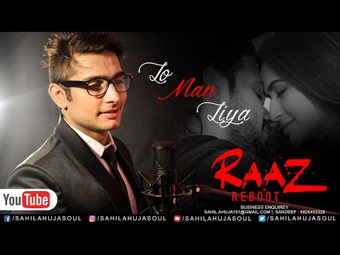 lo-maan-liya---raaz-reboot-|-arijit-singh-|-sahil-ahuja-(cover)