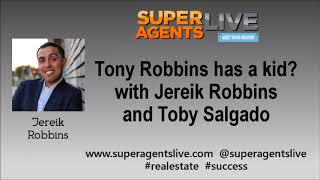 Tony Robbins has a kids with Jereik Robbins and Toby Salgado