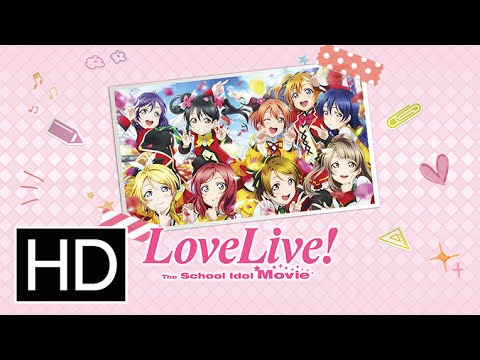 Love Live! The School Idol Movie - Official Trailer