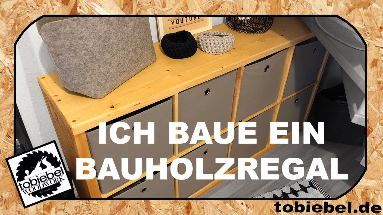 Ikea Expedit Kallax Regal Selber Bauen Ich Baue Ein Bauholzregal