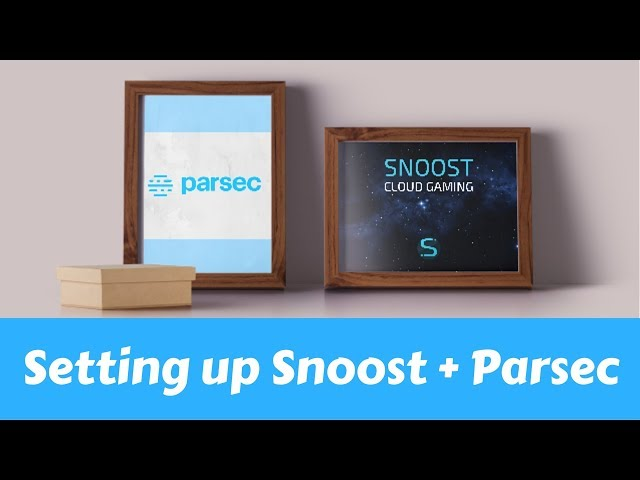How to setup Snoost + Parsec for Cloud Gaming